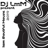 Dj LmM-Iam Soulful House 02.(2019) 2.week 2019