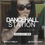SELECTA KILLA & UMAN - DANCEHALL STATION SHOW #239 - SPECIAL GUEST GITFA