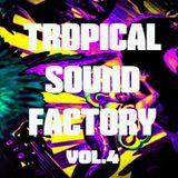 Tropical Sound Factory vol.4 | Бојан Чакра