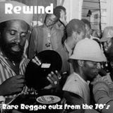 Rewind - Rare Reggae cutz from the 70's