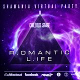 R.omantic L.ife - Shamania Virtual Party III ( CHILLOUT Stage )