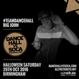 29th OCT 2016 BIG JOHN NEW000 FULL SHOW DANCEHALL EXPLOSION