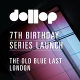 Dollop 7th Birthday Series at The OBL - Mix by Arne Blackman
