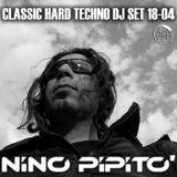 Nino Pipito' Classic Hard-Techno Dj Set 18-04