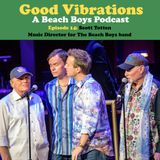 Good Vibrations: Episode 14 — The Beach Boys Music Director Scott Totten