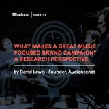 Mixcloud Curates #1: What Makes a Great Music Focused Brand Campaign? A Research Perspective