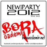 Bora Özdemir - New Year Party 2012 Live Set