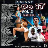 DJ KENNY DO IT VOL 2. DANCEHALL MIX JUNE 2018