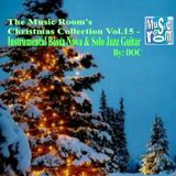 The Music Room's Christmas Collection Vol.15 - Instrumental Bossa Nova & Solo Jazz Guitar (12.15.16)
