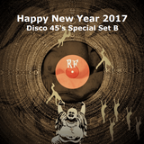 HAPPY NEW YEAR 2017 - Disco 45's Special Set B