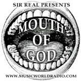 Sir Real presents The Mouth of God on Music World Radio 09/04/15 - Easy for you to say...