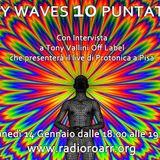 Psy Waves 10 puntata con intervista a Tony Off Label Vallini.
