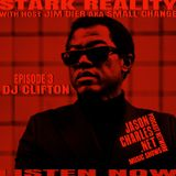 STARK REALITY WITH JIM DIER AKA SMALL CHANGE EPISODE 3 GUEST DJ CLIFTON INTERVIEW + EXCLUSIVE MIX