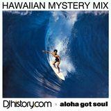 Hawaiian Mystery Mix (DJhistory x Aloha Got Soul)