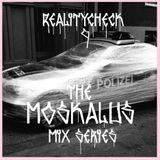 THE MOSKALUS MIX SERIES #9: Realitycheck