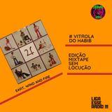 VITROLA DO HABIB EPISODIO 143