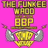 The Funkee Wadd-Guest Mix for Breakbeat Paradise's Power Hour