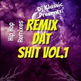 Remix Dat Shit Vol.1