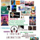 L'Instant Animation épisode 70 : Festival International du film d'animation d'Annecy 2019 Partie 4/4