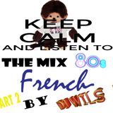 THE MIX 80 FRENCH PART 2 by DJ WILS !