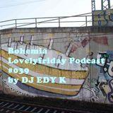 Bohemia - Lovelyfriday Podcast by DJ EDY K Ft Da Youngsta's,Miilkbone,Masta Ace,Powerule..