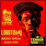 "Lobotomy Radio Show & Selecta Jallah Kadafi 20.02.2016 "" Special Tenor Saw & Digital Roots & Dub "".."
