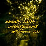 Sweaty, Filthy Underground Afterhours