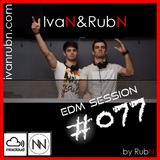 IvaN&RubN EDM Session #077 by RubN