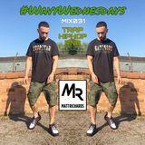 #WavyWednesdays MIX031| @DJMATTRICHARDS | HIPHOP TRAP R&B