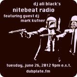 Nite Beat Radio - DJ Ali Black & special guest Mark Kufner - 06.26.12