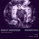 dreamstates Live @ Boxout Weekender [07-04-2018]