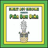 SWEET BOY RIDDIMZ Presents - Piña Bon Biña