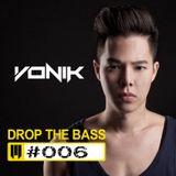 VONIK - Drop The Bass #006 (EDM Festival)