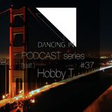 Dancing In podcast #37 w/ Hobby T. | 30JAN17 | Season 6