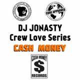 DJ Jonasty Crew Love Series: CASH MONEY 1