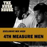 HUSH HOUSE EXCLUSIVE MIX #020 - 4TH MEASURE MEN