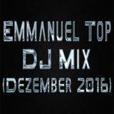 Emmanuel Top - DJ Mix (Dezember 2016)