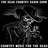 THE DEAD COUNTRY RADIO SHOW EP#4