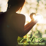 Adore - Tamore & Trillian Miles (112 kbps) - UNSIGNED