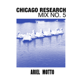 Chicago Research Radio Mix No.5 [Ariel Motto]