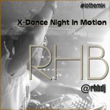 RHB - X-Dance Night In Motion (Blow Your Mind)