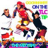 OOOOHHH! ON THE TLC TIP MIXTAPE