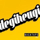 DEGIHEUGI - BAGATAPE #1