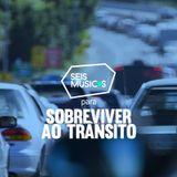 #201 SEIS MÚSICAS PARA SOBREVIVER AO TRÂNSITO