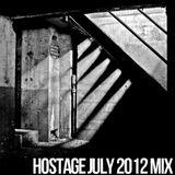 HOSTAGE JULY 2012 MIX
