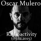 Oscar Mulero - Live @ Radioactivity (09.12.2015)