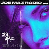Joe Maz Radio EP 001