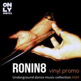 Ronin8 promo 2004 (Only VINYLS)