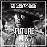 #Future Mix  | Instagram @DJMETASIS
