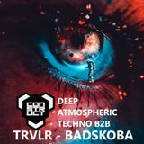TRVLR B2B BADSKOBA - DEEP ATMOSPHERIC TECHNO